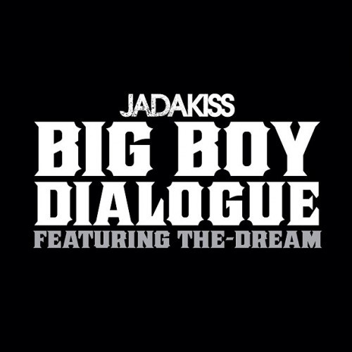 Jadakiss - Big Boy Dialogue feat The-Dream