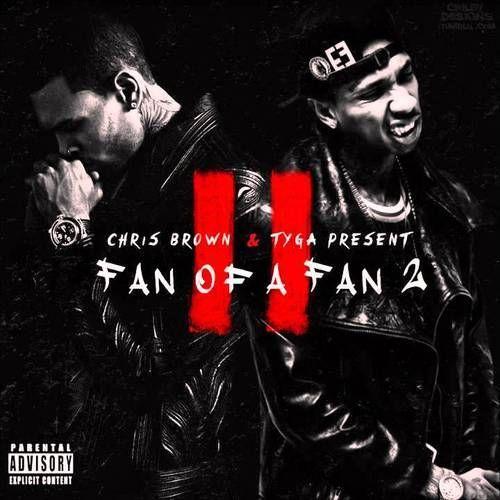 Chris Brown x Tyga Fan of A Fan 2 | New Music