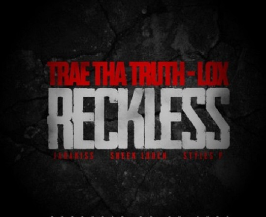 Trae The Truth – Reckless Feat. The LOX (Prod. By Cy Fyre)
