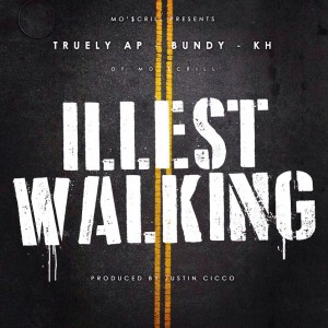 "TRVELY AP – ""Illest Walking""(ft. Bundy & KH of Mo'$scrill) | Audio"