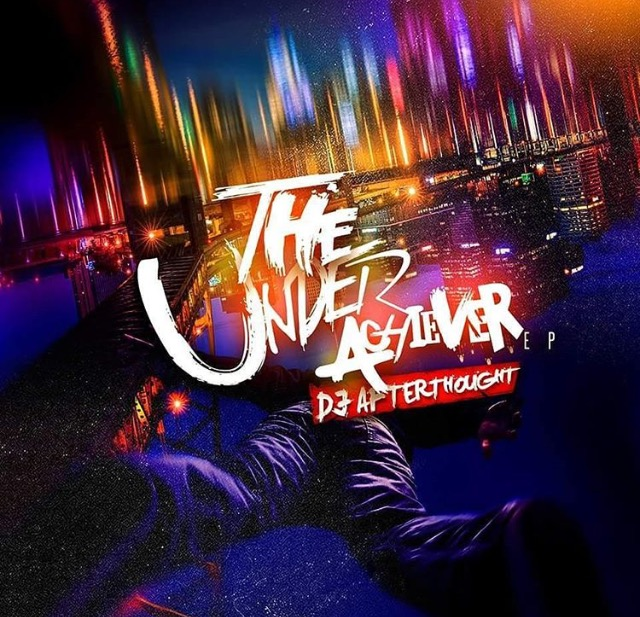 DJ Afterthought - The Underachiever EP
