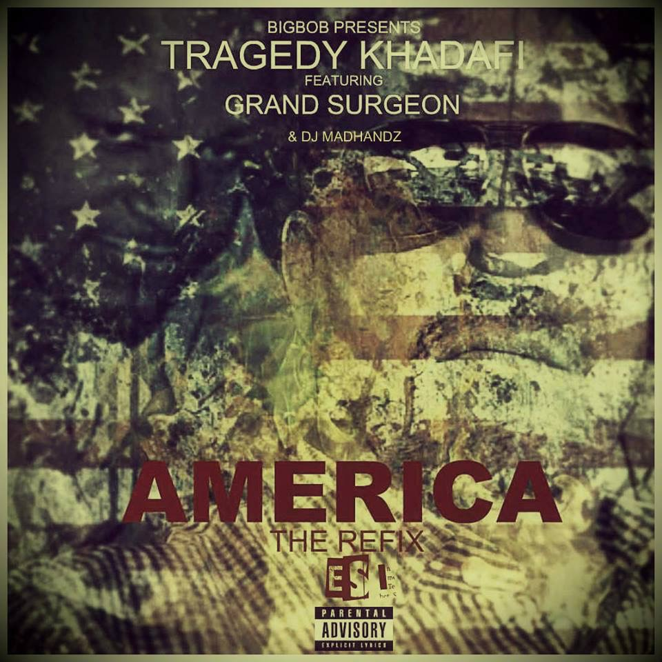 "Tragedy Khadafi x Will Grand Surgeon | ""America:The Refix"""