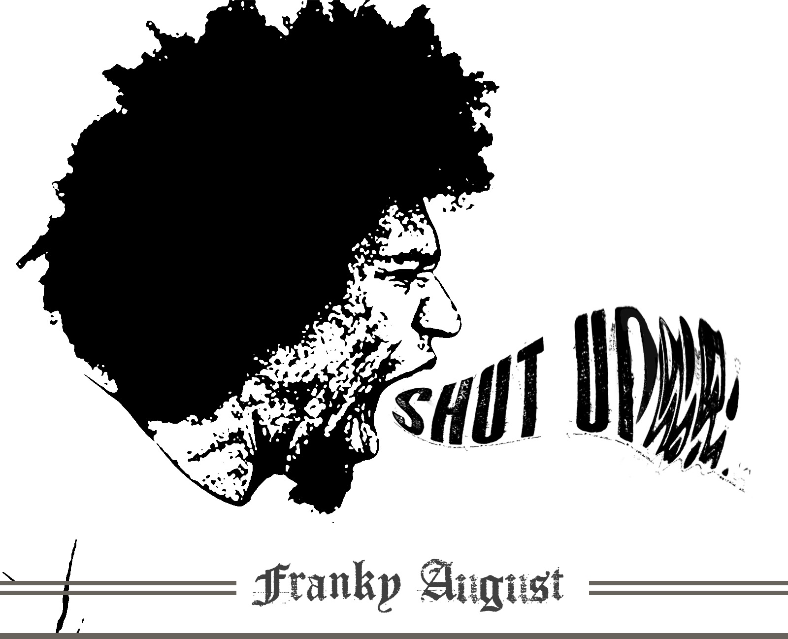 "Franky August | ""Shut Up"" 