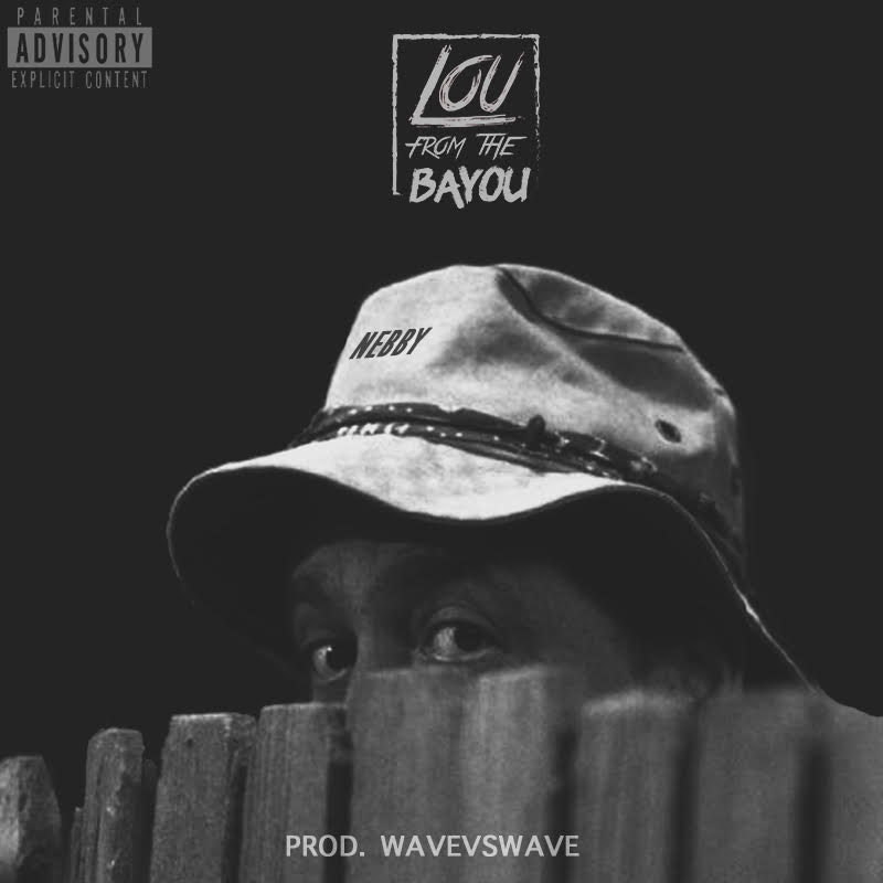 Lou From The Bayou - Nebby (Prod by WavevsWave)